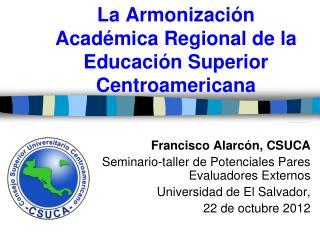 La Armonización Académica Regional de la Educación Superior Centroamericana