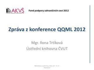 Zpr�va z�konference QQML 2012