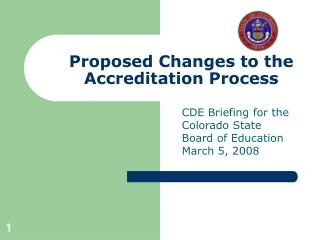 Proposed Changes to the Accreditation Process