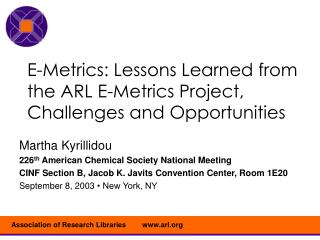E-Metrics: Lessons Learned from the ARL E-Metrics Project, Challenges and Opportunities