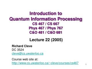 Richard Cleve  DC 3524 cleve@cs.uwaterloo Course web site at: