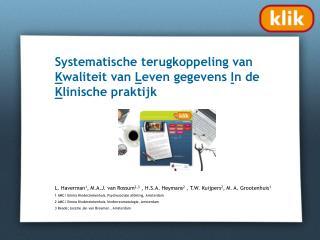 Systematische terugkoppeling van  K waliteit van  L even gegevens  I n de  K linische praktijk