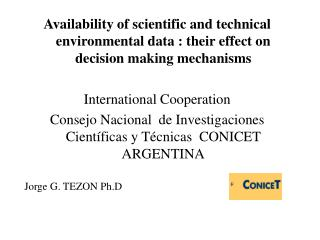 Scientific Environmental knowledge helps  but does not determine  the decision making process.