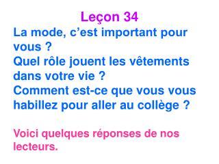 Le çon 34 La mode, c'est important pour vous ? Quel rôle jouent les vêtements dans votre vie ?