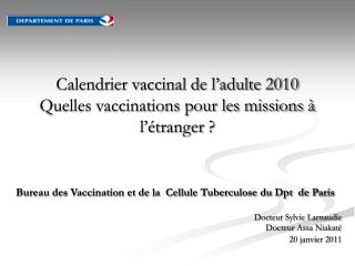 Calendrier vaccinal de l adulte 2010    Quelles vaccinations pour les missions   l  tranger
