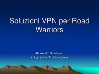 Soluzioni VPN per Road Warriors