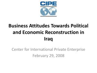 Business Attitudes Towards Political and Economic Reconstruction in Iraq