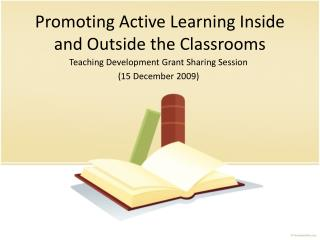 Promoting Active Learning Inside and Outside the Classrooms