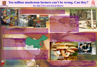 Ten million mushroom farmers can't be wrong. Can they?