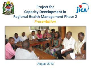 Project for  Capacity Development in  Regional Health Management Phase 2 Presentation