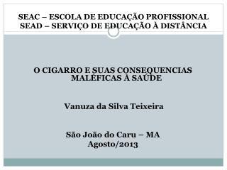 SEAC – ESCOLA DE EDUCAÇÃO PROFISSIONAL SEAD – SERVIÇO DE EDUCAÇÃO À DISTÂNCIA