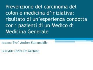 Relatore:  Prof. Andrea Stimamiglio Candidata :  Erica De Gaetano