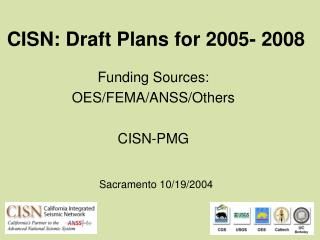CISN: Draft Plans for 2005- 2008