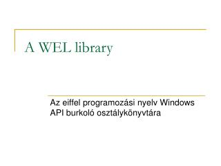 A WEL library
