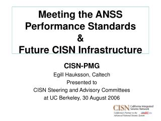 Meeting the ANSS Performance Standards & Future CISN Infrastructure