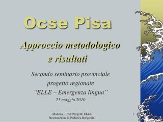 Ocse Pisa Approccio metodologico  e risultati