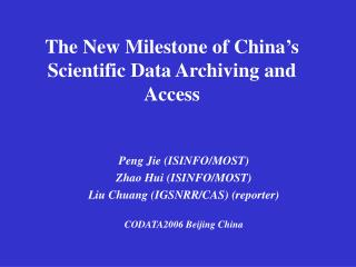 The New Milestone of China�s Scientific Data Archiving and Access