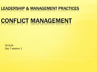 LEADERSHIP & MANAGEMENT PRACTICES Conflict Management