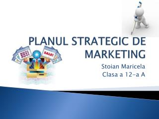 PLANUL STRATEGIC DE MARKETING