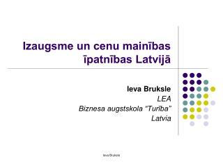 Izaugsme un cenu mainības īpatnības Latvijā