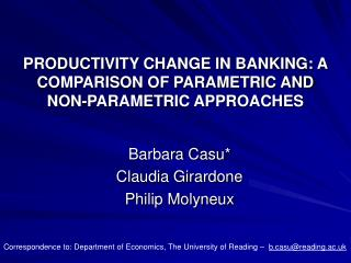 PRODUCTIVITY CHANGE IN BANKING: A COMPARISON OF PARAMETRIC AND NON-PARAMETRIC APPROACHES