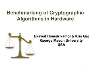 Ekawat Homsirikamol &  Kris Gaj George Mason University USA