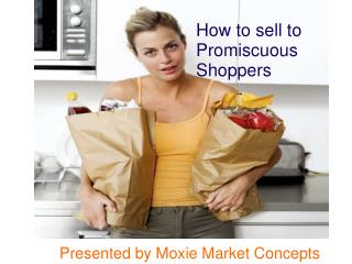 How to sell to Promiscuous Shoppers