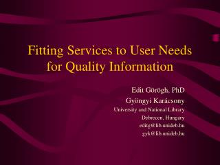 Fitting Services to User Needs for Quality Information