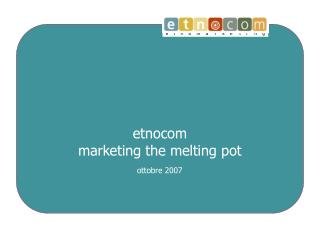 etnocom marketing the melting pot