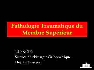 Pathologie Traumatique du Membre Sup�rieur