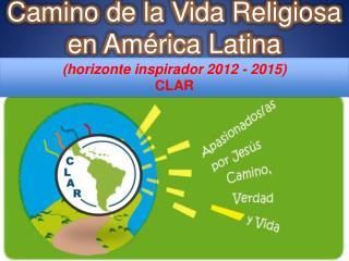 Camino  de la Vida Religiosa en América Latina