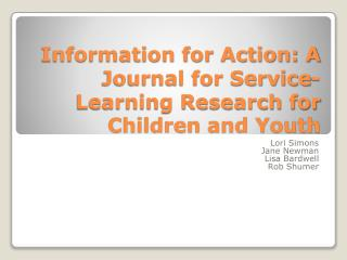 Information for Action: A Journal for Service-Learning Research for Children and Youth