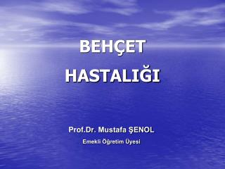BEH�ET  HASTALI?I