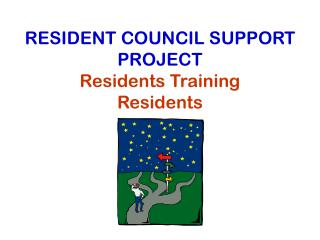 RESIDENT COUNCIL SUPPORT PROJECT Residents Training  Residents