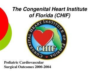 The Congenital Heart Institute of Florida (CHIF)