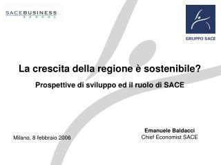 La crescita della regione è sostenibile? Prospettive di sviluppo ed il ruolo di SACE