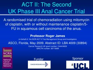 ACT II: The Second UK Phase III Anal Cancer Trial