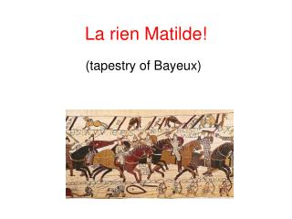 La rien Matilde!