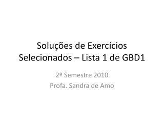 Solu ções de Exercícios Selecionados – Lista 1 de GBD1