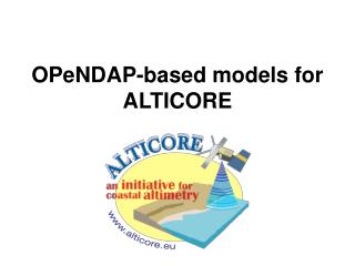 OPeNDAP-based models for ALTICORE