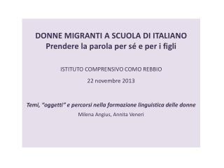 DONNE MIGRANTI A SCUOLA  DI  ITALIANO Prendere la parola per sé e per i figli