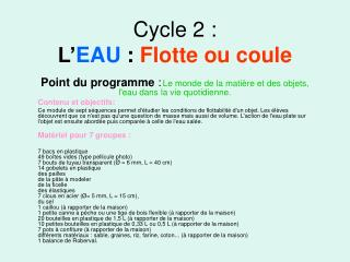 Cycle 2 : L' EAU  :  Flotte ou coule