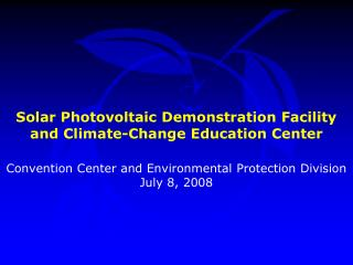 Solar Photovoltaic Demonstration Facility and Climate-Change Education Center
