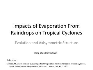 Impacts of Evaporation From Raindrops on Tropical Cyclones