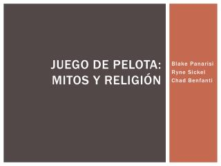 Juego de  pelota: Mitos y Religión