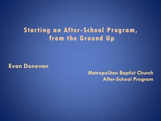 Starting  an After-School  Program , from the Ground Up