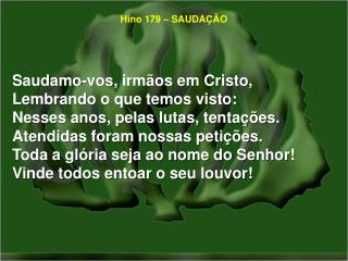 Hino 179 – SAUDAÇÃO
