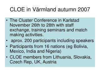 CLOE in Värmland autumn 2007