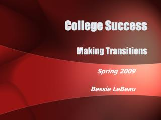 College Success Making Transitions