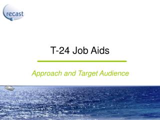 T-24 Job Aids